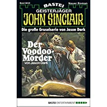 John Sinclair Gespensterkrimi - Folge 34: Der Voodoo-Mörder (German Edition)