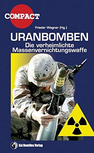Uranbomben: Die verheimlichte Massenvernichtungswaffe