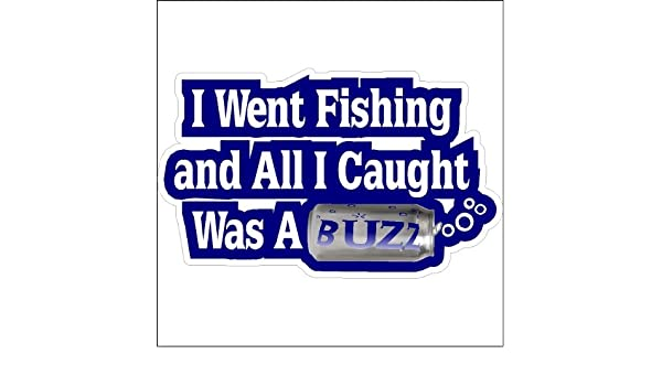 i went fishing and all i caught was a buzz sticker vinyl funny car decal