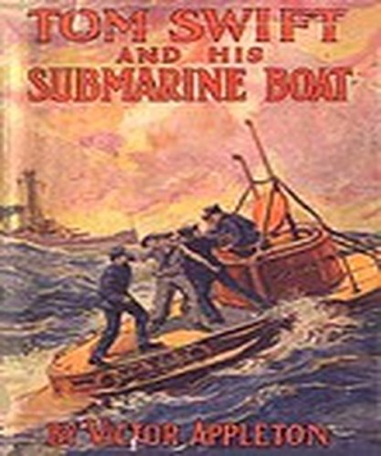 Tom Swift and His Submarine Boat[Annotated] (Swift His Submarine Boat And Tom)