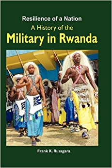 Book Resilience of a Nation. A History of the Military in Rwanda