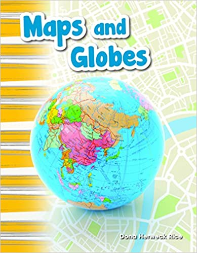 Maps and Globes - Social Stus Book for Kids - Great for ... Map And Globes on t and o map, maps and tools, raised-relief map, maps and tables, topographic map, maps and directions, maps and travel, maps and compasses, maps and diagrams, maps and books, maps and models, maps and food, maps and scales, maps and water, maps and telescopes, maps and pins, maps and atlases, maps and flags, maps and graphs, maps and charts, world map, maps and calendars, maps and prints, maps and gps,