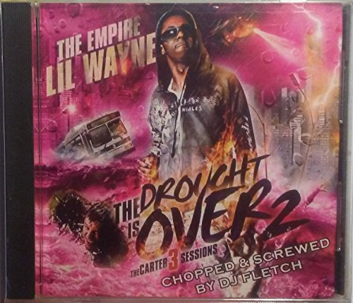 Lil Wayne - The Drought Is Over 2 (Carter 3 Sessions) - Zortam Music