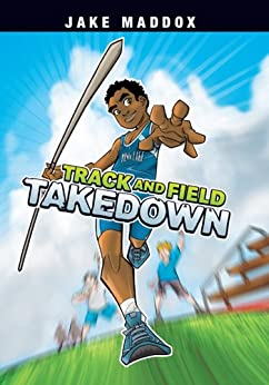 ??ZIP?? Track And Field Takedown (Jake Maddox Sports Stories). Cortado General Reyes GENERAL Titulo