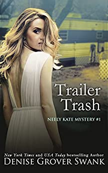 Trailer Trash (Neely Kate Mystery Book 1) by [Grover Swank, Denise]