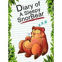 Diary Of A Sleepy Snorbear (Animal Diary Book 10)