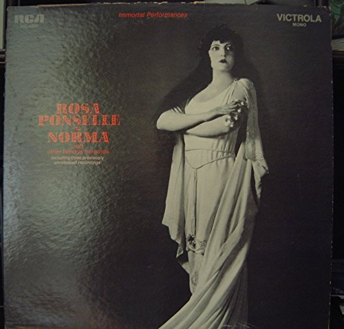 ROSA PONSELLE AS NORMA - vinyl lp. AND OTHER FAMOUS HEROINES INCLUDING THREE PREVIOUSLY UNRELEASED RECORDINGS