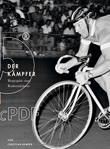 Der Kämpfer: Biographie eines Radrennfahrers