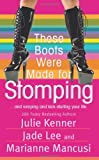 These Boots Were Made for Stomping, Julie Kenner and Mari Mancusi, 050552760X