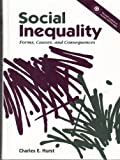 Social Inequality : Forms, Causes and Consequences, Hurst, Charles E., 0205127924
