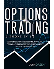 OPTIONS TRADING: 6 in 1: Guide for beginners + crash course + strategies + stock options + swing trading options + mindset From 0 to expert in less than 7 days and start building a massive income