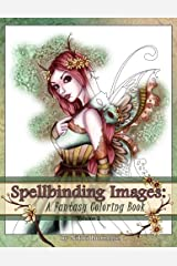 Spellbinding Images: A Fantasy Coloring Book (Volume 2)