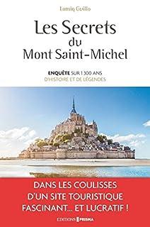 Les secrets du Mont-Saint-Michel : enquête sur 1.300 ans d'histoire et de légendes, Guillo, Lomig