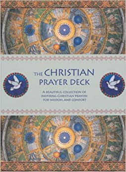The Christian Prayer Deck: A Beautiful Collection of Inspiring Christian Prayers for Wisdom and Comfort (Card Pack)