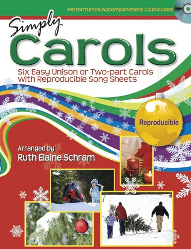 Download Simply Carols - Songbook and Performance/Accompaniment CD: Six Easy Unison or Two-Part Carols with Reproducible Song Sheets pdf