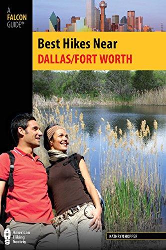 Best Hikes Near Dallas/Fort Worth (Best Hikes Near Series) (Best Hiking Near Houston)