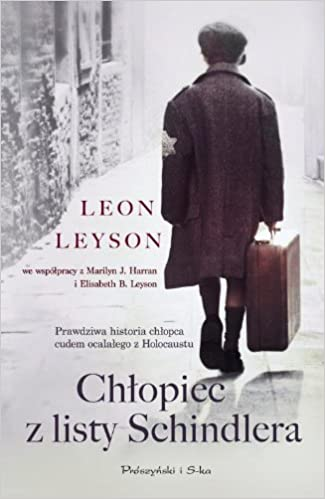 Chlopiec z listy Schindlera: Amazon.co.uk: Leon Leyson ...