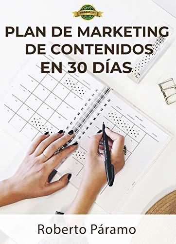 Plan de MARKETING DE CONTENIDOS en 30 días por Roberto Páramo