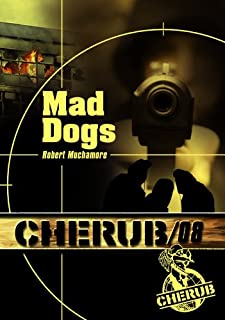 Cherub mission 08 : Mad dogs, Muchamore, Robert