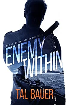 Enemy Within (Executive Office #3) (The Executive Office) by [Bauer, Tal]