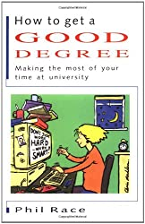 How to Get a Good Degree: Making the Most of Your Time at University