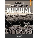 Entender la I Guerra Mundial (Spanish Edition)