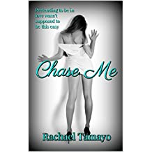 Chase Me (Friend-Zone Series Book 1)