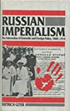Russian Imperialism : The Interaction of Domestic and Foreign Policy, 1860-1914, Geyer, Dietrich, 0300037961