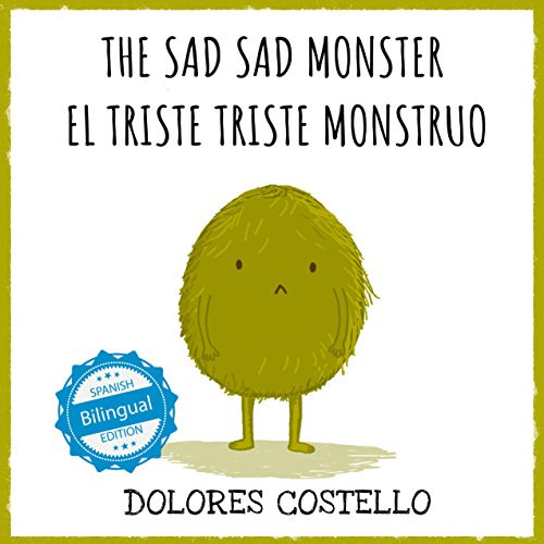 The Sad, Sad Monster / El triste triste monstruo (Xist Kids Bilingual Spanish English)