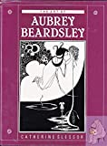 Art of Aubrey Beardsley, Catherine Slessor, 1555214495