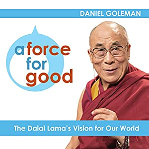 A Force for Good: The Dalai Lama's Vision for Our World Audiobook