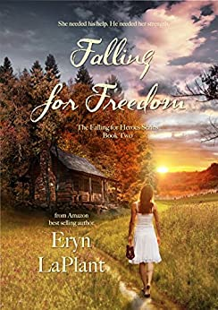 Falling for Freedom (Falling for Heroes Book 2) by [LaPlant, Eryn]
