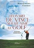 Léonard de Vinci aurait aimé le golf