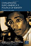 Challenging Euro-America's Politics of Identity : The Return of the Native, Fernandes, Jorge Luis Andrade, 0415773938