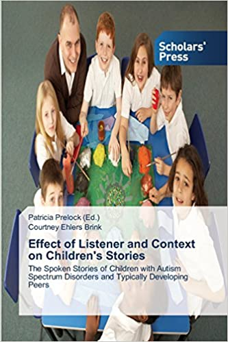Book Effect of Listener and Context on Children's Stories: The Spoken Stories of Children with Autism Spectrum Disorders and Typically Developing Peers