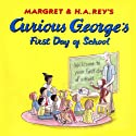 Curious George's First Day of School (Unabridged) Audiobook by Margret Rey, H. A. Rey Narrated by  uncredited