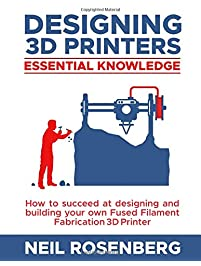 Designing 3D Printers: Essential Knowledge