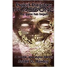Project Purgatory - Phase One: A Zombie Apocalypse and Survival Thriller