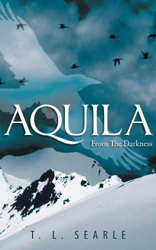 Book: Aquila - From The Darkness by T. L. Searle