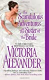 The Scandalous Adventures of the Sister of the Bride, Victoria Alexander, 1420132245