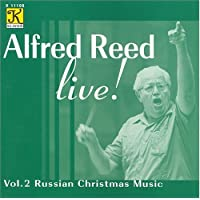 Alfred Reed Live, Vol. 2: Russian Christmas Music