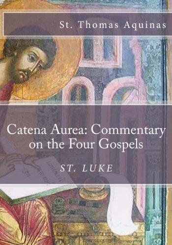 catena-aurea-commentary-on-the-four-gospels-st-luke-volume-3