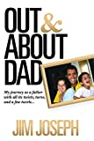 Out and About Dad: My Journey as a Father with all its Twists, Turns, and a Few Twirls