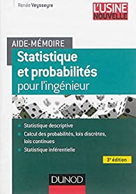 Aide-mémoire - Statistique et probabilités pour les ingénieurs - 3ed par Renée Veysseyre