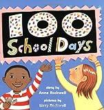 100 School Days, Anne F. Rockwell, 0064437272