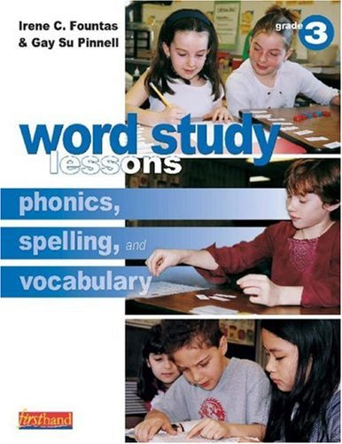 Word Study Lessons: Phonics, Spelling, and Vocabulary Grade 3