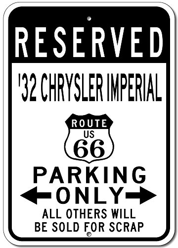 The Lizton Sign Shop 1932 32 Chrysler Imperial Route 66 Reserved Parking Aluminum Street Sign - 12