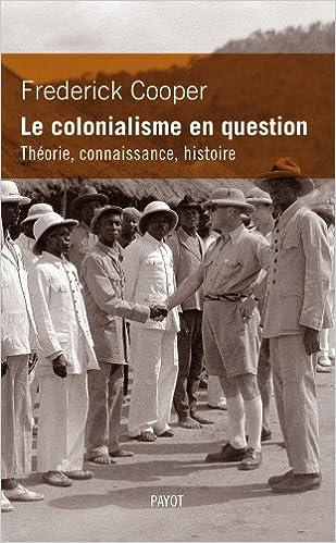 Livre Le colonialisme en question. Théorie, connaissance, histoire epub, pdf