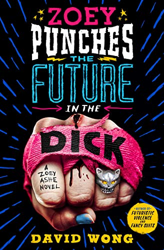 Book Cover: Zoey Punches the Future in the Dick: A Novel