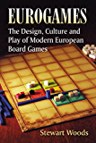Eurogames: The Design, Culture and Play of Modern European Board Games
